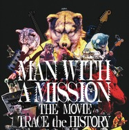 MAN WITH A MISSION THE MOVIE -TRACE the HISTORY- 1枚目の写真・画像